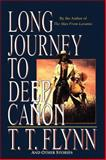 Long Journey to Deep Canyon, T. T. Flynn, 1477840303