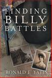 Finding Billy Battles, Ronald E. Yates, 1493130307