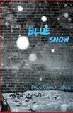 Blue Snow, Kevin James Moore, 1499550308