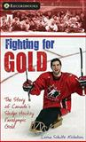 Fighting for Gold, Lorna Schultz Nicholson, 1552770303