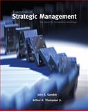 Essentials of Strategic Management, the Quest for Competitive Advantage, Gamble, John E. and Thompson, Arthur A., Jr., 0073530301
