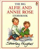 The Big Alfie and Annie Rose, Shirley Hughes, 0099750309