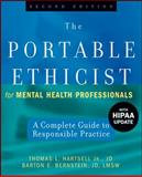 The Portable Ethicist for Mental Health Professionals : A Complete Guide to Responsible Practice, Hartsell, Thomas L., Jr. and Bernstein, Barton E., 0470140305