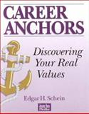 Career Anchors , Discovering Your Real Values, Schein, Edgar H., 0883900300