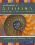 Fundamentals of Audiology for the Speech-Language Pathologist, Deborah R. Welling and Carol A. Ukstins, 1449660304