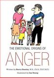 The Emotional Origins of Anger, Barry Stanley, 1466940301