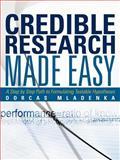 Credible Research Made Easy, Dorcas Mladenka, 147592030X