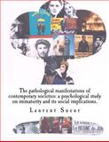 The Pathological Manifestations of Contemporary Societies: a Psychological Study on Immaturity and Its Social Implications, Laurent Sueur, 1500110302