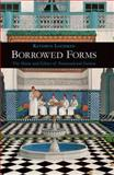 Borrowed Forms : The Music and Ethics of Transnational Fiction, Lachman, Kathryn, 1781380309