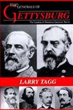 The Generals of Gettysburg, Larry Tagg, 1882810309