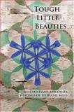 Tough Little Beauties, Stephanie Mills, 1888160306