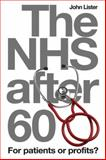 The Nhs After 60 : For Patients for Profit?, Lister, John, 1904750303