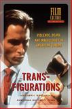 Transfigurations : Violence, Death and Masculinity in American Cinema, Gronstad, Asbjorn, 9089640304