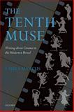 The Tenth Muse : Writing about Cinema in the Modernist Period, Marcus, Laura, 0199590303