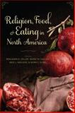 Religion, Food, and Eating in North America, , 0231160305