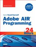 Adobe Air Programming in 24 Hours, Givens, Michael, 067233030X