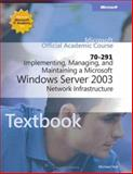 ALS Implementing, Managing, and Maintaining a Microsoft Windows Server 2003 Network Infrastructure, Botts, Gregory and Hall, Michael D., 073562030X