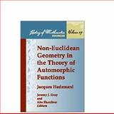 Non-Euclidean Geometry in the Theory of Automorphic Functions, Hadamard, Jacques, 0821820303