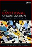 The Emotional Organization : Passions and Power, , 1405160306
