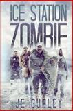 Ice Station Zombie, J. E. Gurley, 1470100304