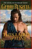 This Laird of Mine, Gerri Russell, 1477820302