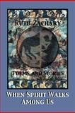 When Spirit Walks among Us, Ruth Zachary, 1479730300