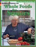 Whole Foods for Seniors, Kathleen O'Bannon, 1553120302