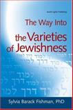 The Way into the Varieties of Jewishness, Sylvia Barack Fishman, 158023030X