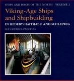Viking-Age Ships and Shipbuilding in Hedeby/Haithabu and Schleswig, Crumlin-Pedersen, Ole, 8785180300
