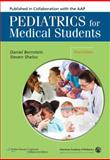 Pediatrics for Medical Students, Bernstein, Daniel and Shelov, Steven P., 0781770300