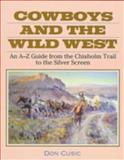 Cowboys and the Wild West, Don Cusic, 0816030308