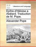 Epître D'Héloise a Abélard Traduction de M Pope, Alexander Pope, 117012030X