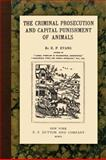 The Criminal Prosecution and Capital Punishment of Animals, Evans, E. P., 1616190302