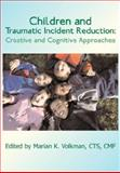 Children and Traumatic Incident Reduction, Marian K. Volkman, 1932690301