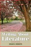 Writing about Literature, Edgar V. Roberts, 0205230318