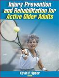 Injury Prevention and Rehabilitation for Active Older Adults, Speer, Kevin P., 0736040315