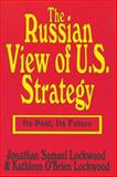The Russian View of U. S. Strategy 9781560000310