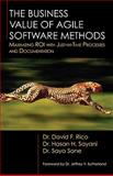 The Business Value of Agile Software Methods, David F. Rico and Hasan H. Sayani, 1604270314