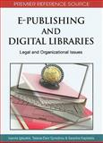 E-Publishing and Digital Libraries : Legal and Organizational Issues, Ioannis Iglezakis, 1609600312