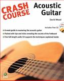 Crash Course Acoustic Guitar, Mead David, 1844920313