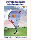 Developmental Mathematics with CD, Tussy, Alan S. and Gustafson, R. David, 053438031X