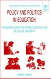 Policy and Politics in Education, Geoffrey Walford, 0754610314