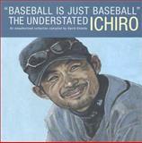 Baseball Is Just Baseball, Ichirao Suzuki, 0967870313