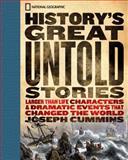 History's Great Untold Stories, Joseph Cummins, 1426200315