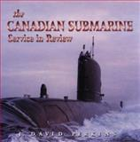 The Canadian Submarine Service in Review, J. David Perkins, 1551250314