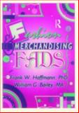 Fashion and Merchandising Fads, Frank W. Hoffmann and William G. Bailey, 1560230312