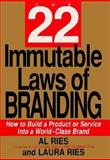 The 22 Immutable Laws of Branding : How to Build a Product or Service into a World-Class Brand, Ries, Al and Ries, Laura, 0066620317