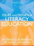 Issues and Trends in Literacy Education, Robinson, Richard D. and McKenna, Michael C., 0205520316