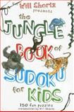 Will Shortz Presents the Jungle Book of Sudoku for Kids, Will Shortz, 0312370318