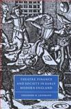 Theatre, Finance and Society in Early Modern England, Leinwand, Theodore B., 0521640318